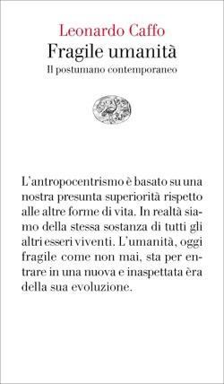 Copertina del libro Fragile umanità di Leonardo Caffo
