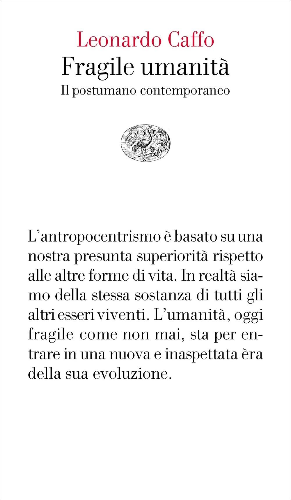 Fragile Umanità Leonardo Caffo Giulio Einaudi Editore Vele