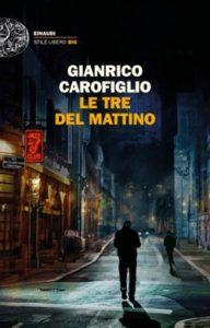 Copertina del libro Le tre del mattino di Gianrico Carofiglio