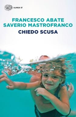 Copertina del libro Chiedo scusa di Francesco Abate, Saverio Mastrofranco