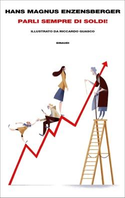 Copertina del libro Parli sempre di soldi! di Hans Magnus Enzensberger