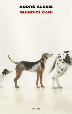 Copertina del libro Quindici cani di André Alexis