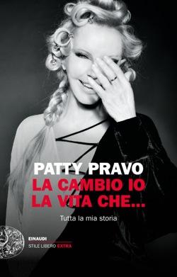Copertina del libro La cambio io la vita che… di Patty Pravo