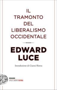 Copertina del libro Il tramonto del liberalismo occidentale di Edward Luce
