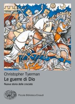 Copertina del libro Le guerre di Dio di Christopher Tyerman