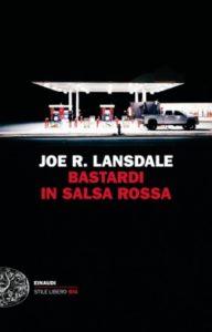 Copertina del libro Bastardi in salsa rossa di Joe R. Lansdale