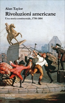 Copertina del libro Rivoluzioni americane di Alan Taylor