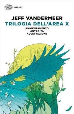 Copertina del libro Trilogia dell'Area X di Jeff VanderMeer