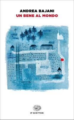 Copertina del libro Un bene al mondo di Andrea Bajani