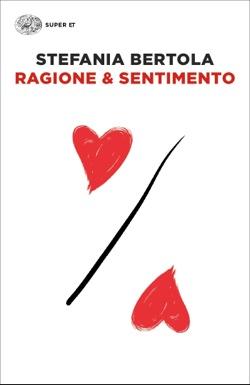 Copertina del libro Ragione & Sentimento di Stefania Bertola