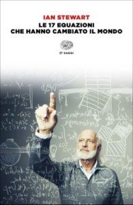 Copertina del libro Le 17 equazioni che hanno cambiato il mondo di Ian Stewart