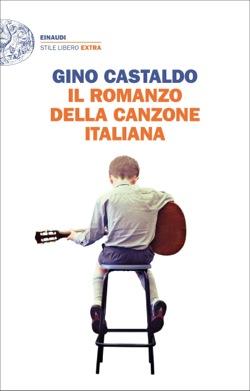 Copertina del libro Il romanzo della canzone italiana di Gino Castaldo