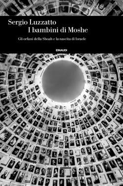 Copertina del libro I bambini di Moshe di Sergio Luzzatto