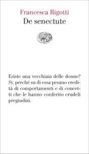 Copertina del libro De senectute di Francesca Rigotti