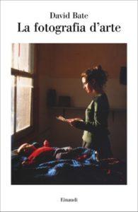 Copertina del libro La fotografia d'arte di David Bate