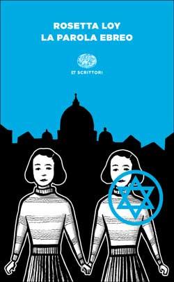 Copertina del libro La parola ebreo di Rosetta Loy