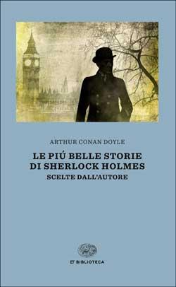 Copertina del libro Le più belle storie di Sherlock Holmes di Arthur Conan Doyle