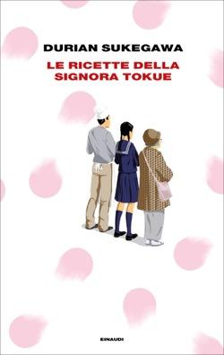 Copertina del libro Le ricette della signora Tokue di Durian Sukegawa