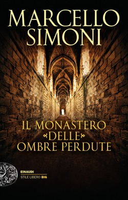 Copertina del libro Il monastero delle ombre perdute di Marcello Simoni