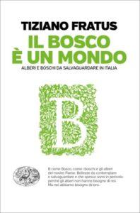 Copertina del libro Il bosco è un mondo di Tiziano Fratus