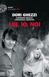 Copertina del libro Lui, io, noi di Dori Ghezzi, Giordano Meacci, Francesca Serafini