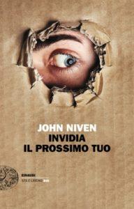 Copertina del libro Invidia il prossimo tuo di John Niven