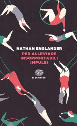 Copertina del libro Per alleviare insopportabili impulsi di Nathan Englander