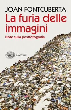 Copertina del libro La furia delle immagini di Joan Fontcuberta