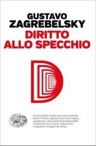 Copertina del libro Diritto allo specchio di Gustavo Zagrebelsky