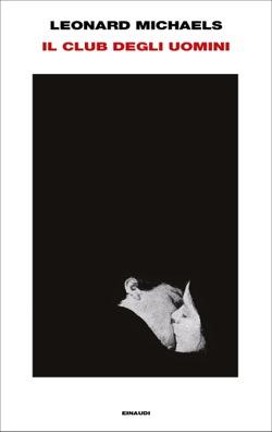 Copertina del libro Il club degli uomini di Leonard Michaels