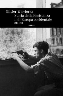 Copertina del libro Storia della Resistenza nell'Europa occidentale di Olivier Wieviorka