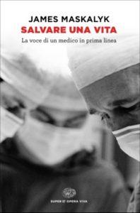 Copertina del libro Salvare una vita di James Maskalyk