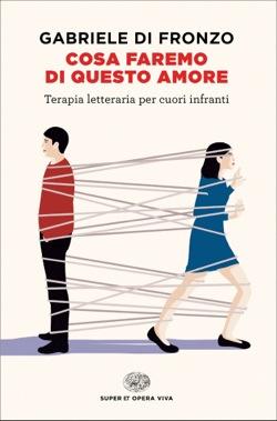 Copertina del libro Cosa faremo di questo amore di Gabriele Di Fronzo