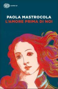 Copertina del libro L'amore prima di noi di Paola Mastrocola