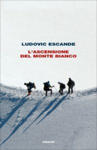 Copertina del libro L'ascensione del Monte Bianco di Ludovic Escande