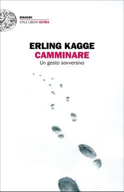 Copertina del libro Camminare di Erling Kagge
