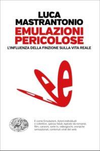 Copertina del libro Emulazioni pericolose di Luca Mastrantonio
