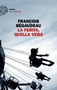 Copertina del libro La ferita, quella vera di François Bégaudeau