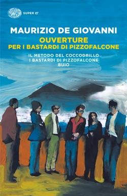 Copertina del libro Ouverture per i Bastardi di Pizzofalcone di Maurizio de Giovanni