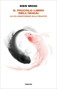 Copertina del libro Il piccolo libro dell'Ikigai di Ken Mogi