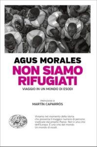 Copertina del libro Non siamo rifugiati di Agus Morales