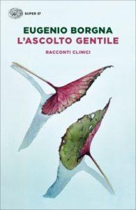 Copertina del libro L'ascolto gentile di Eugenio Borgna