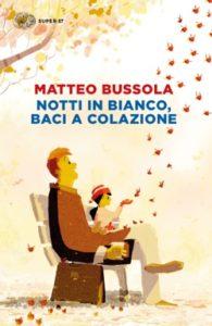 Copertina del libro Notti in bianco, baci a colazione di Matteo Bussola