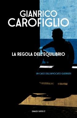 Copertina del libro La regola dell'equilibrio di Gianrico Carofiglio