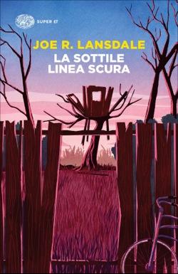 Copertina del libro La sottile linea scura di Joe R. Lansdale