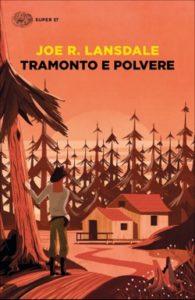 Copertina del libro Tramonto e polvere di Joe R. Lansdale