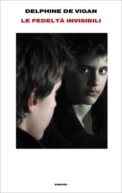 Copertina del libro Le fedeltà invisibili di Delphine de Vigan