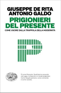 Copertina del libro Prigionieri del presente di Giuseppe De Rita, Antonio Galdo