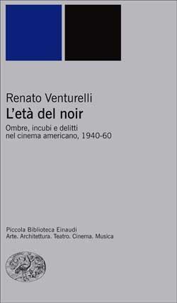 Copertina del libro L'età del noir di Renato Venturelli