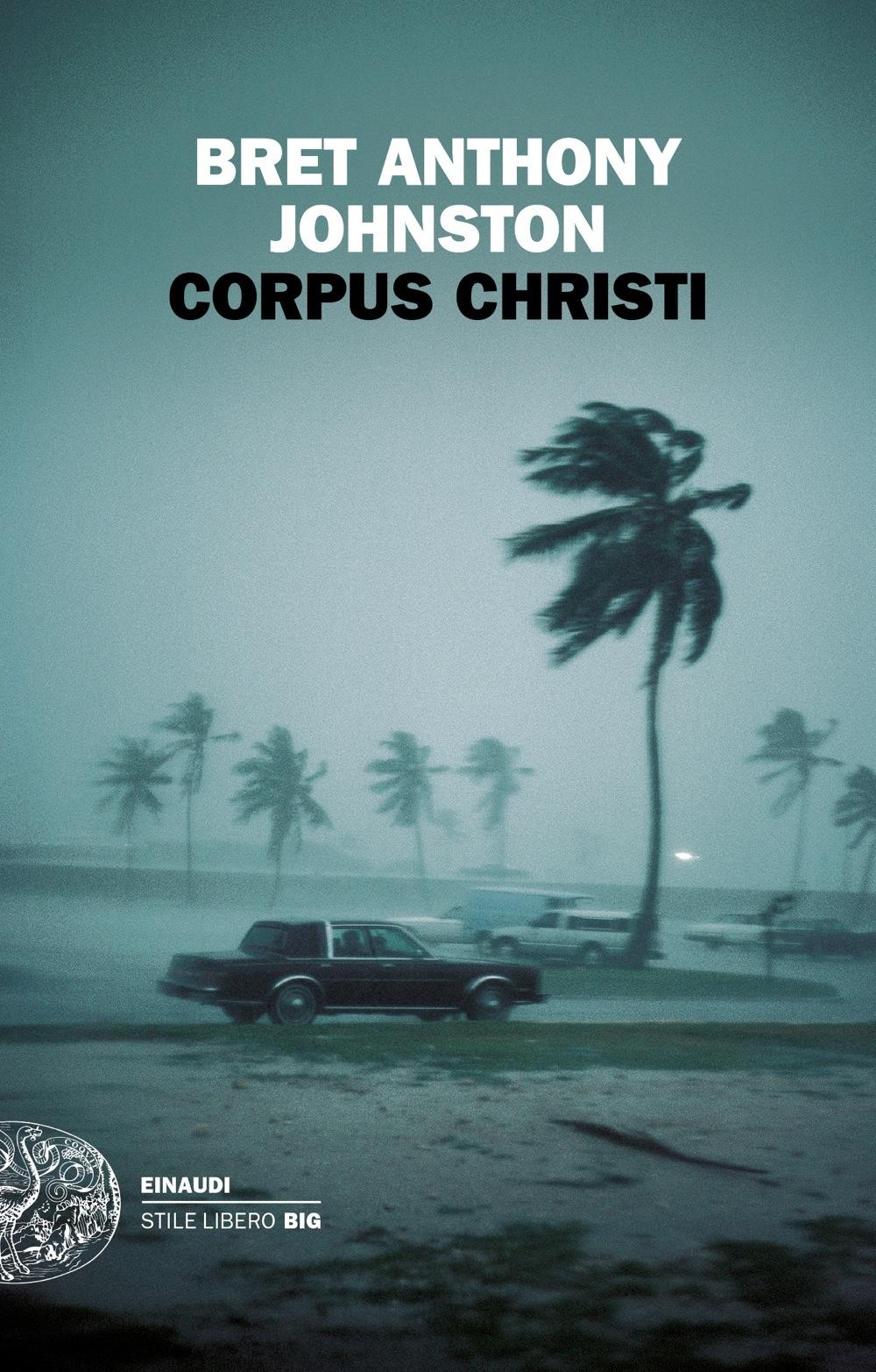Corpus Christi, Bret Anthony Johnston. Giulio Einaudi Editore - Stile  libero Big